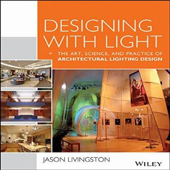 Designing With Light The Art, Science and Practice of