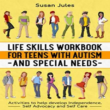 Life Skills Workbook for Teens with Autism and Special