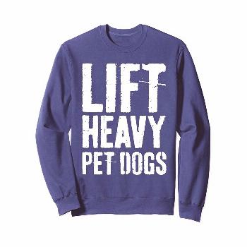 Lift Heavy Pet Dogs T-Shirt Gym Workout Gift Shirt Sweatshirt Solid colors 80 Cotton 20 Polyester H